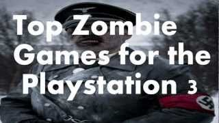 Top 10 Zombie Games for the PS3/Playstation 3 2012