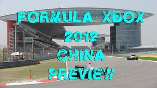 Formula Xbox 2012 Season #1 – China Preview
