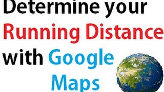 Running Distance- Fastest way to determine your running distance using Google Maps Android Iphone