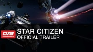 Star Citizen Official Trailer