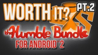 Is It Worth It? – Humble Bundle for Android 2 Pt.2